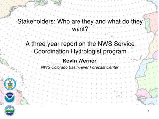 Kevin Werner NWS Colorado Basin River Forecast Center