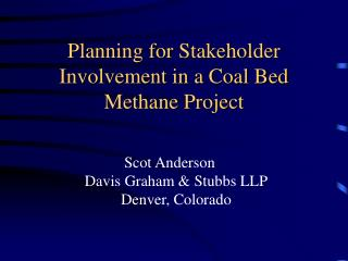 Planning for Stakeholder Involvement in a Coal Bed Methane Project