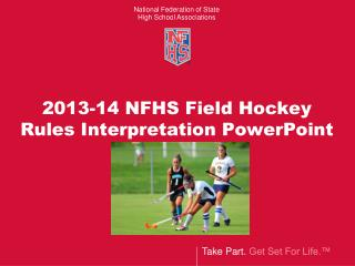 2013-14 NFHS Field Hockey Rules Interpretation PowerPoint