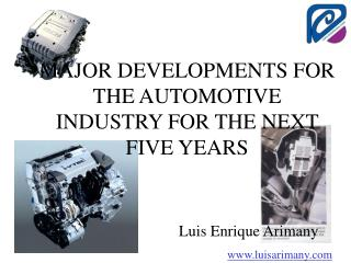 MAJOR DEVELOPMENTS FOR THE AUTOMOTIVE INDUSTRY FOR THE NEXT FIVE YEARS