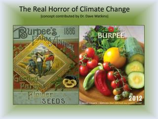 The Real Horror of Climate Change (concept contributed by Dr. Dave Watkins)