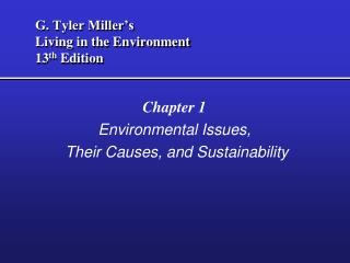 G. Tyler Miller's Living in the Environment 13 th  Edition