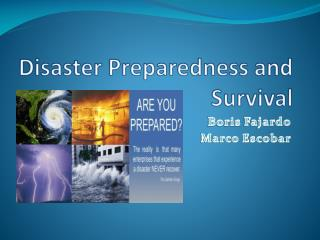 Disaster Preparedness and Survival