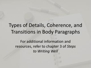 Types of Details, Coherence, and Transitions in Body Paragraphs