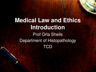 Medical Law and Ethics Introduction