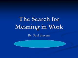 The Search for Meaning in Work