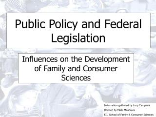 Public Policy and Federal Legislation