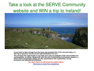 Take a look at the SERVE Community website and WIN a trip to Ireland!