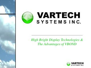 High Bright Display Technologies & The Advantages of VBOND