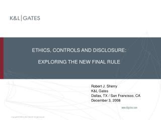 ETHICS, CONTROLS AND DISCLOSURE: EXPLORING THE NEW FINAL RULE