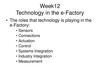 Week12 Technology in the e-Factory