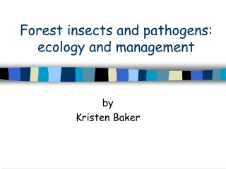 Forest insects and pathogens: ecology and management