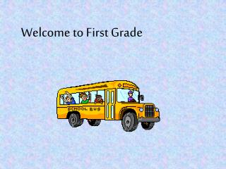Welcome to First Grade