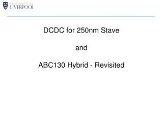 DCDC for 250nm Stave and  ABC130 Hybrid - Revisited