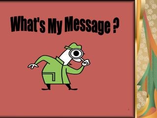 What's My Message ?