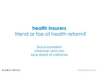health insurers   friend or foe of health reform?