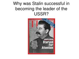 Why was Stalin successful in becoming the leader of the USSR?