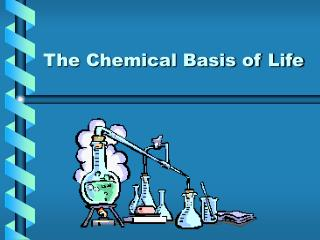 The Chemical Basis of Life