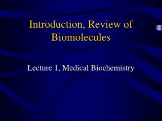 Introduction, Review of Biomolecules