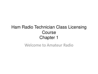 Ham Radio Technician Class Licensing Course Chapter 1