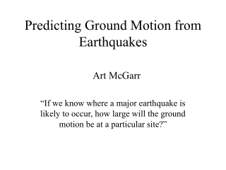 Predicting Ground Motion from Earthquakes
