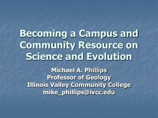 Becoming a Campus and Community Resource on Science and Evolution