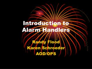 Introduction to  Alarm Handlers