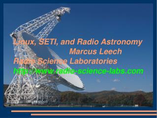 Linux, SETI, and Radio Astronomy 						Marcus Leech Radio Science Laboratories