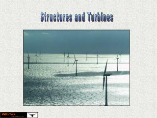 Structures and Turbines