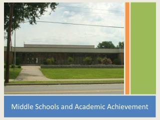 Middle Schools  and Academic Achievement