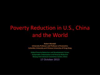 Poverty Reduction in U.S., China and the World