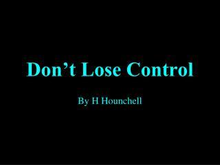 Don't Lose Control