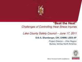 """Beat the Heat""                        Challenges of Controlling Heat Stress Injuries"