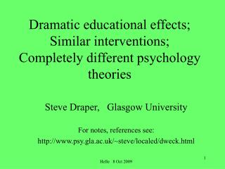 Dramatic educational effects; Similar interventions;  Completely different psychology theories