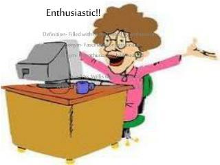 Enthusiastic!!