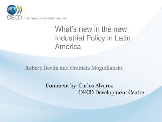 What's new in the new Industrial Policy in Latin America
