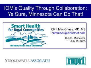 IOM's Quality Through Collaboration:  Ya Sure, Minnesota Can Do That!