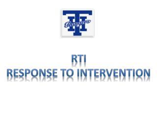 RTI Response  to  intervention