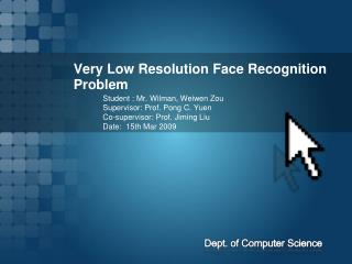 Very Low Resolution Face Recognition Problem