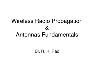 Wireless Radio Propagation &  Antennas Fundamentals