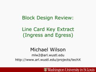 Block Design Review: Line Card Key Extract (Ingress and Egress)