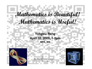 Mathematics is Beautiful! Mathematics is Useful!