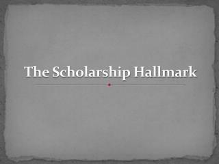 The Scholarship Hallmark