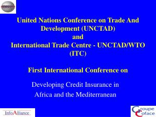 United Nations Conference on Trade And Development (UNCTAD)  and  International Trade Centre - UNCTAD/WTO (ITC) First In