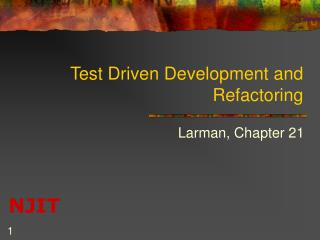 Test Driven Development and Refactoring