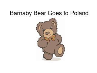 Barnaby Bear Goes to Poland
