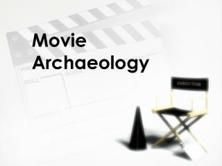 Movie Archaeology