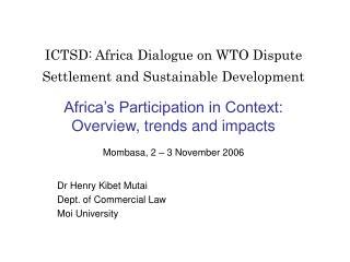 Dr Henry Kibet Mutai Dept. of Commercial Law Moi University