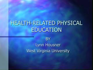 HEALTH-RELATED PHYSICAL EDUCATION