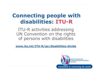 Connecting people with disabilities:  ITU-R